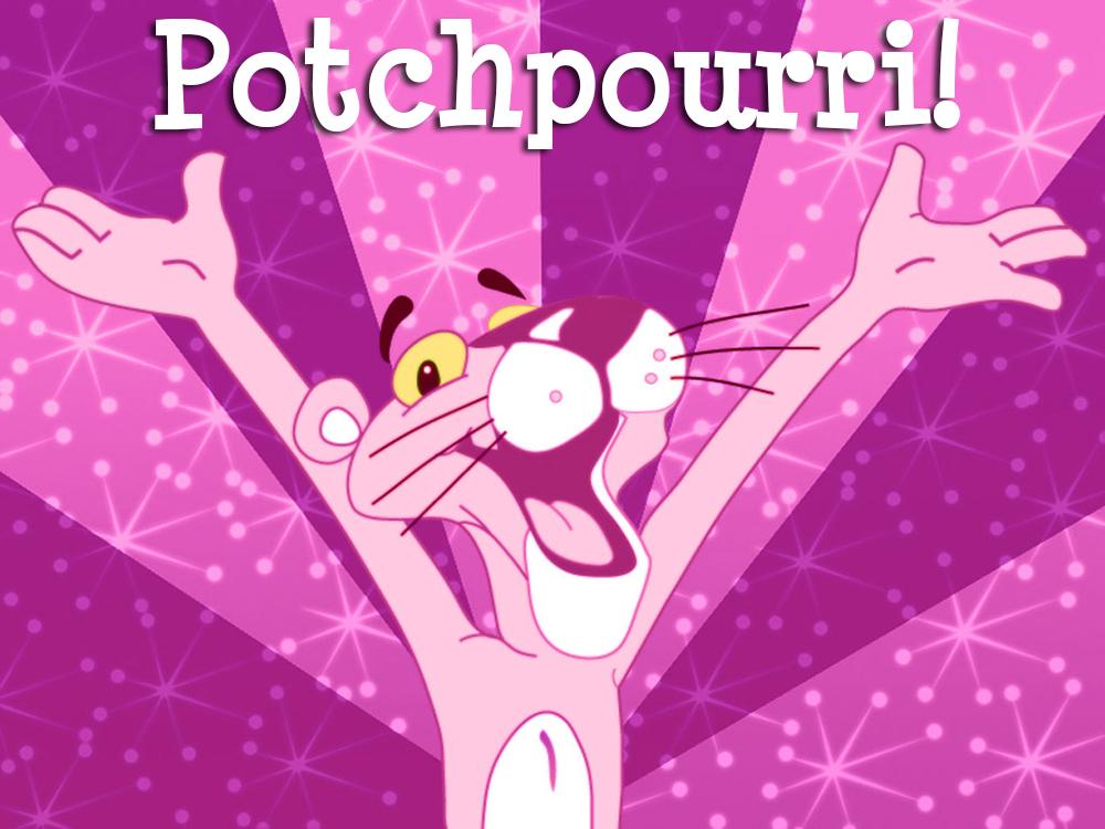 Potchpourri! The Comeback — 5 March 2015